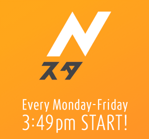 Nスタ Every Monday-Friday 3:49pm START!
